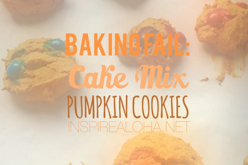 Baking Fails: Cake Mix Pumpkin Cookies -- Inspirealoha.net